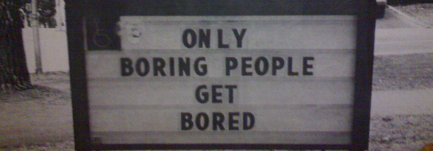 Only Boring People Get Bored by Richard Eriksson