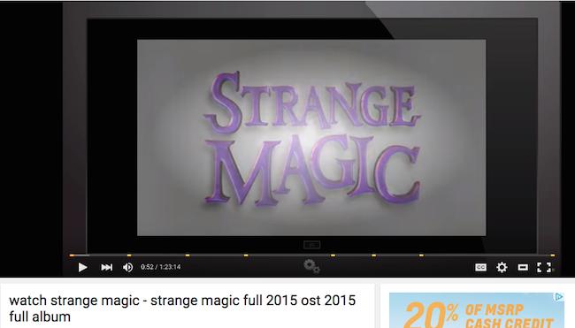 Strange Magic on YouTube